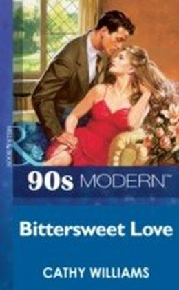 Bittersweet Love (Mills & Boon Vintage 90s Modern)