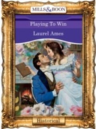Playing To Win (Mills & Boon Vintage 90s Historical)