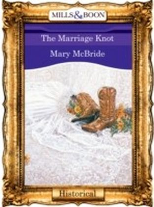 Marriage Knot (Mills & Boon Vintage 90s Historical)