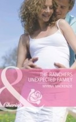 Rancher's Unexpected Family (The Larkville Legacy - Book 4)