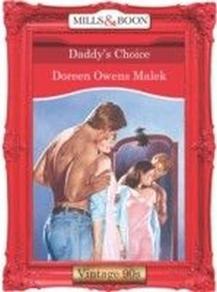 Daddy's Choice (Mills & Boon Vintage 90s Desire)