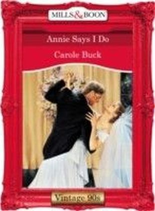 Annie Says I Do (Mills & Boon Vintage 90s Desire)