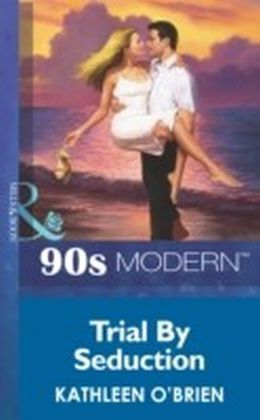 Trial By Seduction (Mills & Boon Vintage 90s Modern)