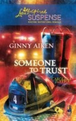 Someone to Trust (Mills & Boon Love Inspired Suspense) (Carolina Justice - Book 3)