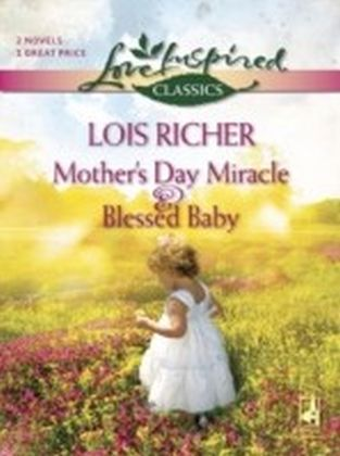 Mother's Day Miracle and Blessed Baby (Mills & Boon Love Inspired)