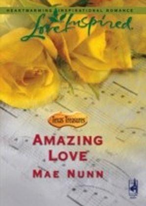 Amazing Love (Mills & Boon Love Inspired) (Texas Treasures - Book 2)