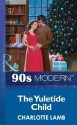 Yuletide Child (Mills & Boon Vintage 90s Modern)