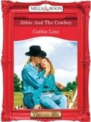 Abbie And The Cowboy (Mills & Boon Vintage 90s Desire)