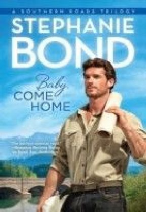 Baby, Come Home (Southern Roads - Book 2)