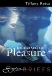 Immersed in Pleasure (for fans of Fifty Shades by E. L. James) (Spice Briefs)