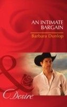 Intimate Bargain (Mills & Boon Desire) (Colorado Cattle Barons - Book 3)