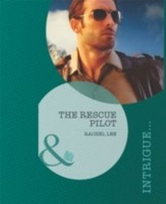 Rescue Pilot (Mills & Boon Intrigue) (Conard County