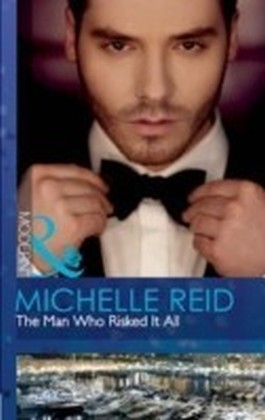 Man Who Risked It All (Mills & Boon Modern)