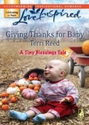 Giving Thanks for Baby (Mills & Boon Love Inspired) (A Tiny Blessings Tale - Book 6)