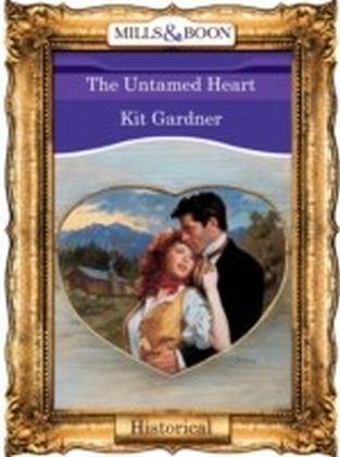 Untamed Heart (Mills & Boon Vintage 90s Historical)