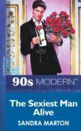 Sexiest Man Alive (Mills & Boon Vintage 90s Modern)