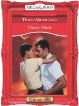 Three-Alarm Love (Mills & Boon Vintage 90s Desire)