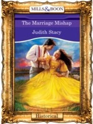 Marriage Mishap (Mills & Boon Vintage 90s Historical)