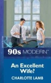 Excellent Wife? (Mills & Boon Vintage 90s Modern)