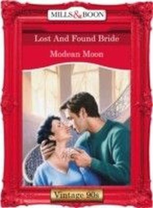 Lost And Found Bride (Mills & Boon Vintage 90s Desire)