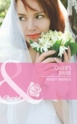 Caleb's Bride (Mills & Boon Cherish)