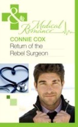 Return of the Rebel Surgeon (Mills & Boon Medical)