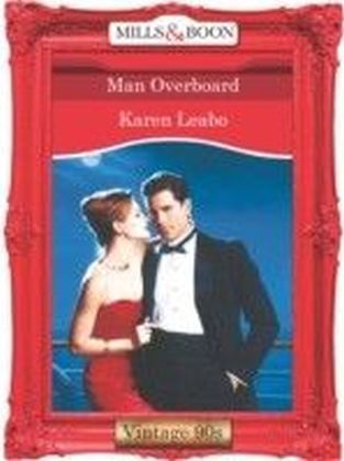 Man Overboard (Mills & Boon Vintage 90s Desire)