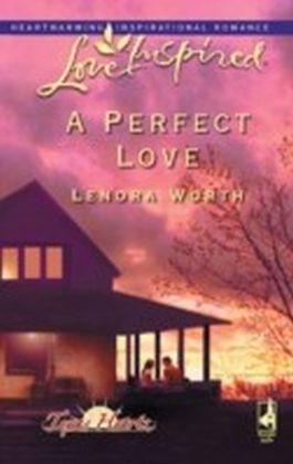 Perfect Love (Mills & Boon Love Inspired) (Texas Hearts - Book 2)