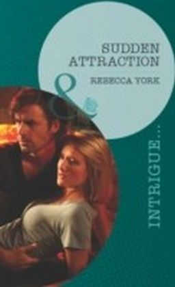 Sudden Attraction (Mills & Boon Intrigue) (Mindbenders - Book 2)