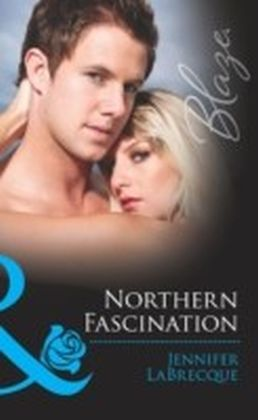 Northern Fascination (Mills & Boon Blaze) (Alaskan Heat - Book 4)