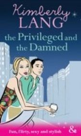 Privileged and the Damned (Mills & Boon Riva)