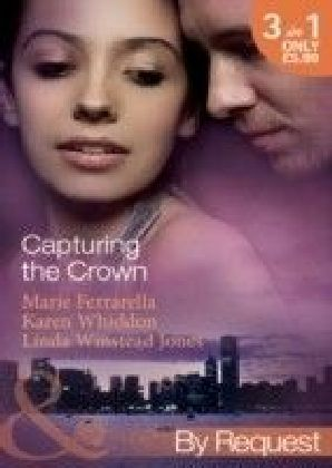 Capturing the Crown (Mills & Boon By Request)