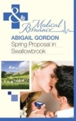 Spring Proposal in Swallowbrook (Mills & Boon Medical) (The Doctors of Swallowbrook Farm - Book 2)
