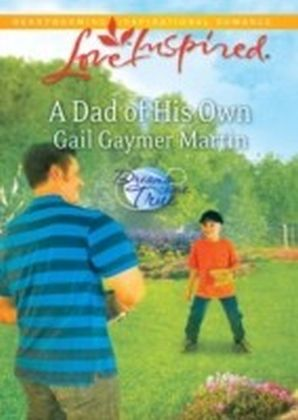 Dad of His Own (Mills & Boon Love Inspired) (Dreams Come True - Book 1)