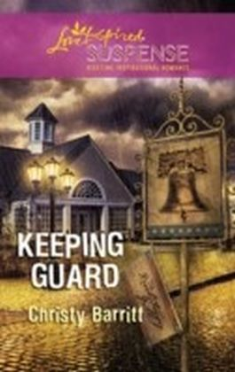 Keeping Guard (Mills & Boon Love Inspired Suspense)