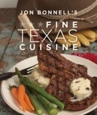 Jon Bonnell's Fine Texas Cuisine