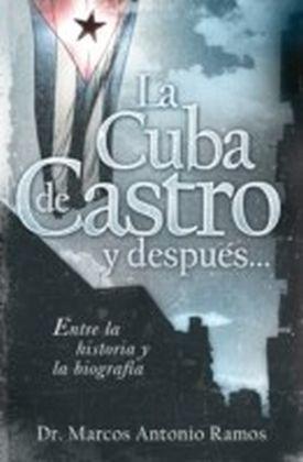 La Cuba de Castro y despues...