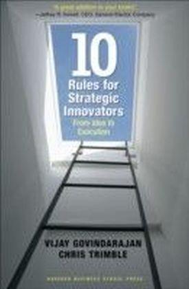 Ten Rules for Strategic Innovators