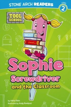 Sophie Screwdriver and the Classroom