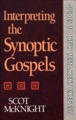 Interpreting the Synoptic Gospels