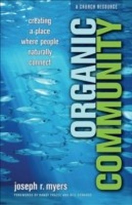 Organic Community (emersion: Emergent Village resources for communities of faith)