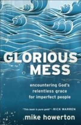Glorious Mess