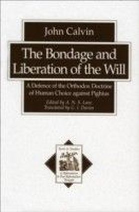 Bondage and Liberation of the Will, The (Texts and Studies in Reformation and Post-Reformation Thought)