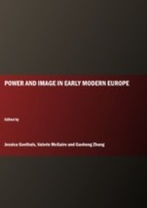 Power and Image in Early Modern Europe