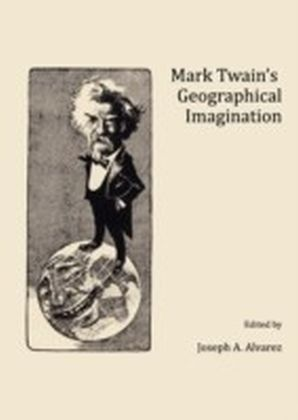 Mark Twain's Geographical Imagination