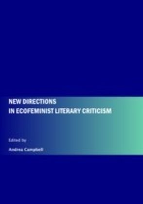 New Directions in Ecofeminist Literary Criticism
