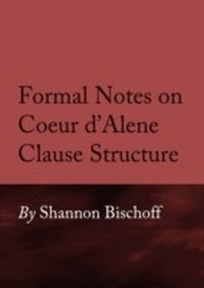Formal Notes on Coeur d'Alene Clause Structure