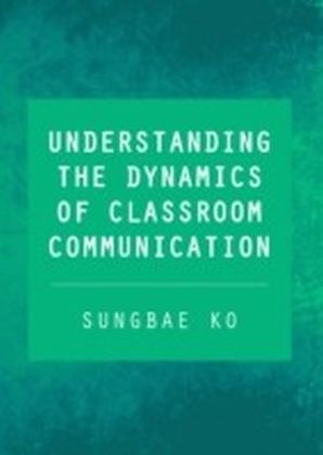 Understanding the Dynamics of Classroom Communication