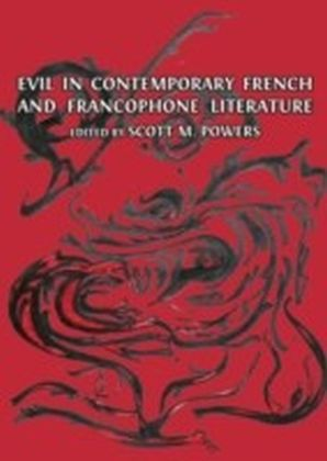 Evil in Contemporary French and Francophone Literature