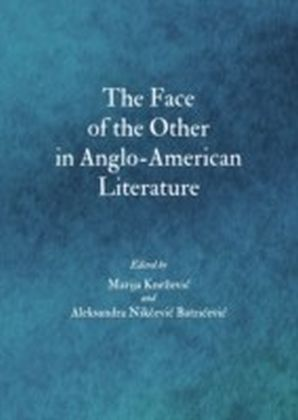 Face of the Other in Anglo-American Literature